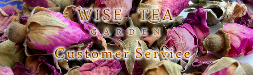 WISE TEA GARDEN, Customer Service